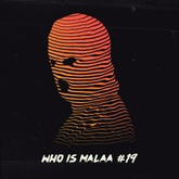 Who is Malaa #19