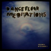 Dancefloor Meditations Vol. 6