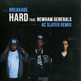 """Hard"" (AC Slater Remix)- Breakage feat. Newham Generals"