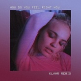 How Do You Feel Right Now (Klahr Remix)