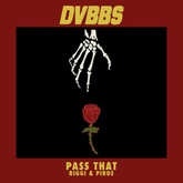 DVBBS vs Riggi & Piros - Pass That