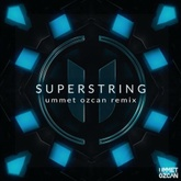 Superstring - Ummet Ozcan Remix (FREE DOWNLOAD)
