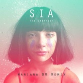 Sia - The Greatest Ft. Kendrick Lamar(Mariana BO Remix)