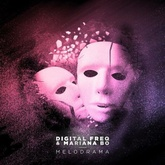 Digital Freq & MarianaBo - MELODRAMA (FREE DOWNLOAD)