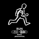 Awolnation - Run (What So Not & QUIX Remix)