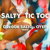 Salty - Tic Toc (Gregor Salto & OYE!!! Remix) [FREE DOWNLOAD]
