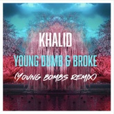 Khalid - Young Dumb & Broke (Young Bombs Remix)