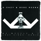 G-Eazy & Bebe Rexha - Me, Myself & I (Lost Kings Remix)