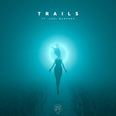 Trails (ft. Axel Mansoor)