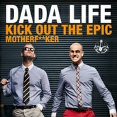 Dada Life - Top Songs, Free Downloads (Updated June 2019