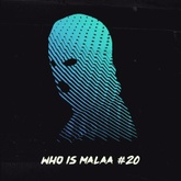Who is Malaa #20