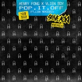 Henry Fong x Vlien Boy - Pop It Off (feat. Lisa Mercedez) [Steve Aoki Remix]