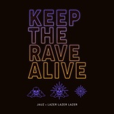 Keep The Rave Alive - Jauz & Lazer Lazer Lazer