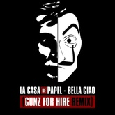 La Casa de Papel - Bella Ciao (Gunz for Hire Remix) [FREE DOWNLOAD]