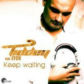 Keep Waiting