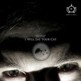 I Will Eat Your Cat