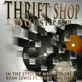 Thrift Shop (In The Style Of Macklemore & Ryan Lewis Ft. Wanz The Heist)