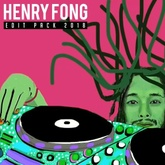 Henry Fong - 2018 Edit Pack Mix [Free DL]