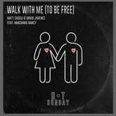 Walk with Me (To Be Free)