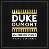 Duke Dumont - Live on BBC Radio 1 / Rave Lounge