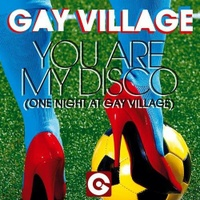 You Are My Disco (One Night At Gay Village)