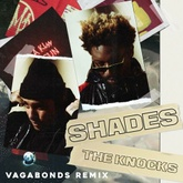 The Knocks - Shades (Vagabonds Remix)