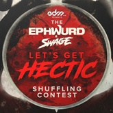 Ephwurd & Swage - Hectic (Shuffling Contest Edit)