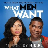 "Think (From the Motion Picture ""What Men Want"")"