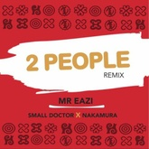 Mr. Eazi - 2 People [Remix] Feat. Small Doctor & Nakamura[Prod. By GuiltyBeatz]