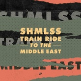 Train Ride To The Middle East