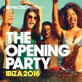 Defected presents The Opening Party Ibiza 2016 Mix 1