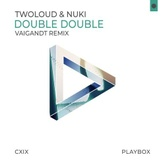 TWOLOUD & Nuki - Double Double (Vaigandt Remix)[FREE DOWNLOAD]