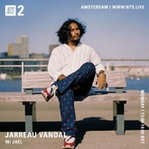 The Jarreau Vandal Show w/ Jael x NTS Radio