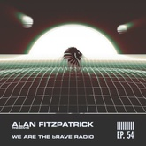 We Are The Brave Radio 054 - Alan Fitzpatrick's Day