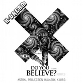 Do You Believe ( Astral Projection Remix)