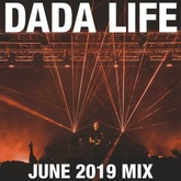 Dada Land - June 2019 Mix