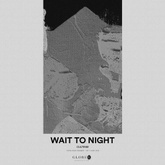 Wait To Night