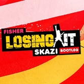 Fisher - Losing it   (SKAZI Bootleg)