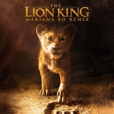 The Lion King - (Mariana BO Remix 155K)