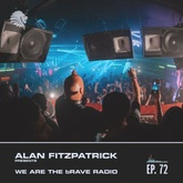 We Are The Brave Radio 072