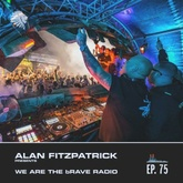 We Are The Brave Radio 075 - Alan Fitzpatrick @ Into The Woods Festival - Sept 19
