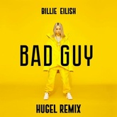 Bad Guy (HUGEL Remix)