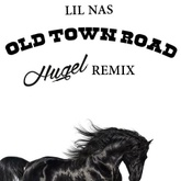 Old Town Road (HUGEL Remix)