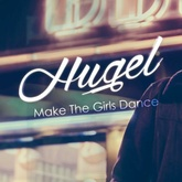 HUGEL - Make The Girls Dance [Christmas Edition]