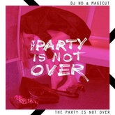 The Party Is Not Over