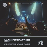 We Are The Brave Radio 080 - Alan Fitzpatrick Live @ Paradise NYC