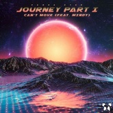 Can't Move, Journey, Pt. 1
