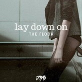 Lay Down on the Floor