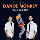 Tones and I - Dance Monkey (Rave Republic Remix)