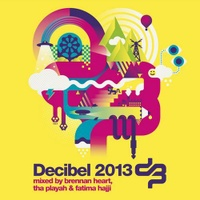 Decibel 2013 Continuous mix by Brennen Heart